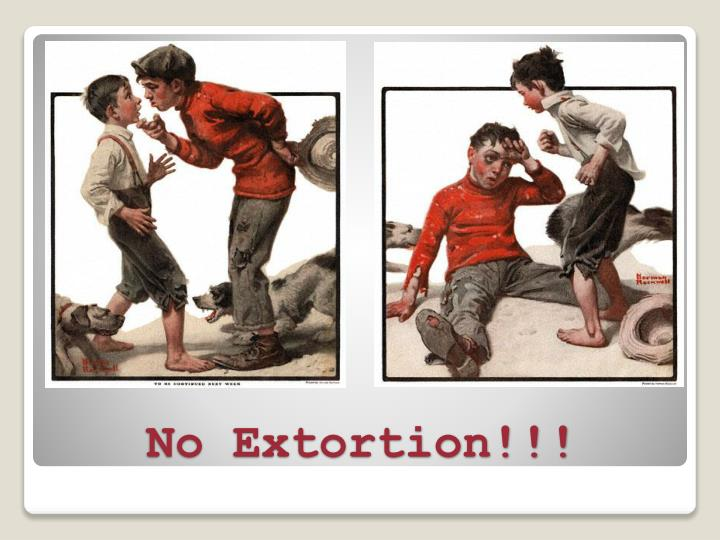 No Extortion!!!