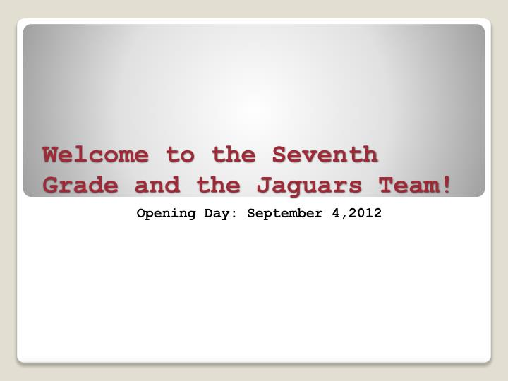 Welcome to the seventh grade and the jaguars team