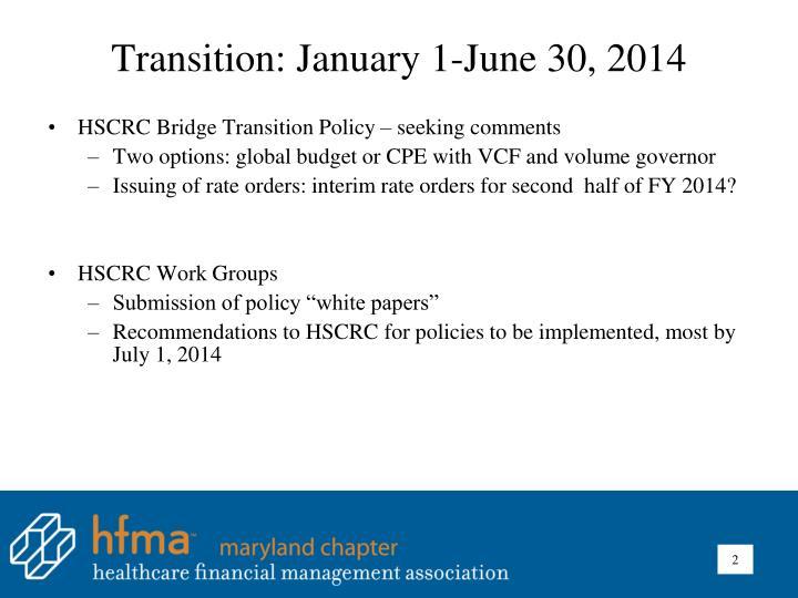 Transition: January 1-June 30, 2014