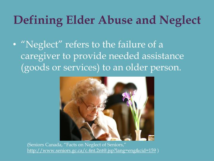 Defining elder abuse and neglect1