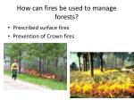 how can fires be used to manage forests