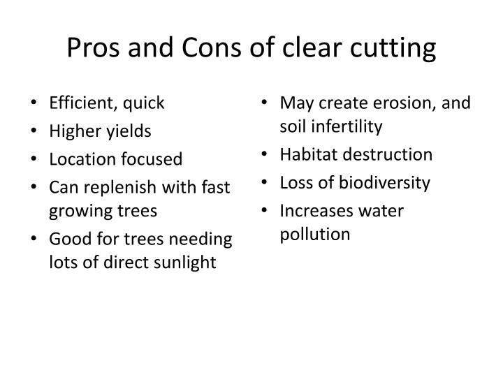 Pros and Cons of clear cutting