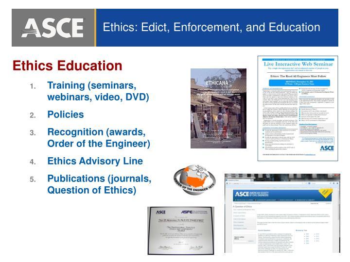 Ethics: Edict, Enforcement, and Education