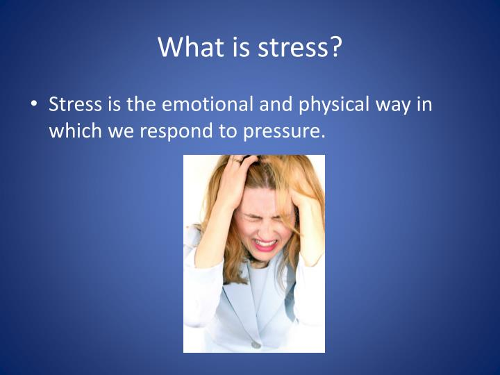 the effects stress has on the What are the negative effects of stress in prehistoric times, the physical changes in response to stress were an essential adaptation for meeting natural threats.