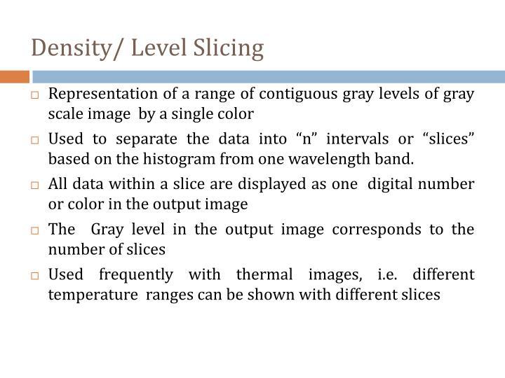 Density/ Level Slicing