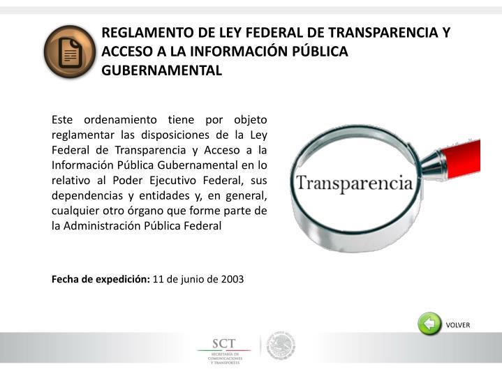 REGLAMENTO DE LEY FEDERAL DE TRANSPARENCIA Y ACCESO A LA INFORMACIÓN PÚBLICA GUBERNAMENTAL