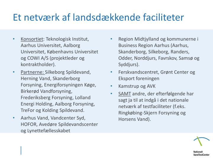 Et netværk af landsdækkende faciliteter