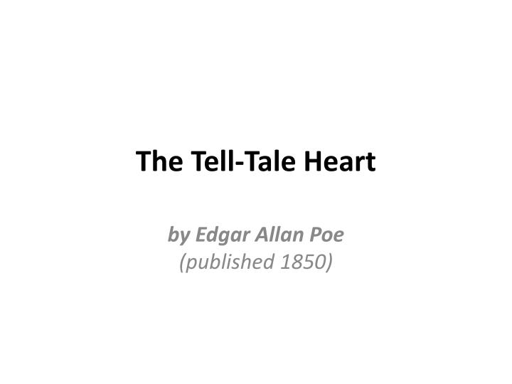 The Tell-Tale