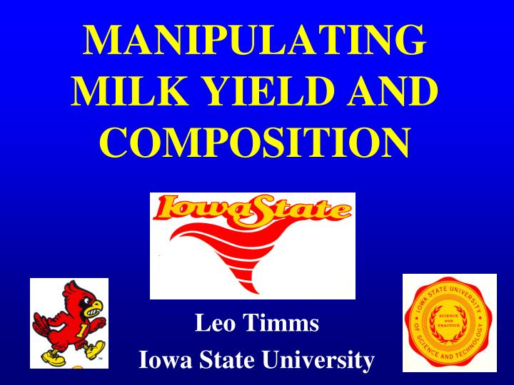 Manipulating milk yield and composition