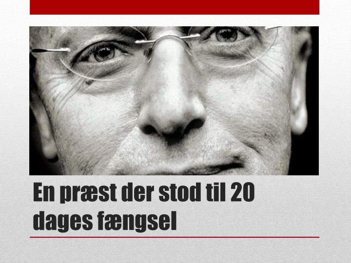 En præst der stod til 20 dages fængsel