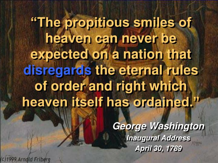 """The propitious smiles of heaven can never be expected on a nation that"