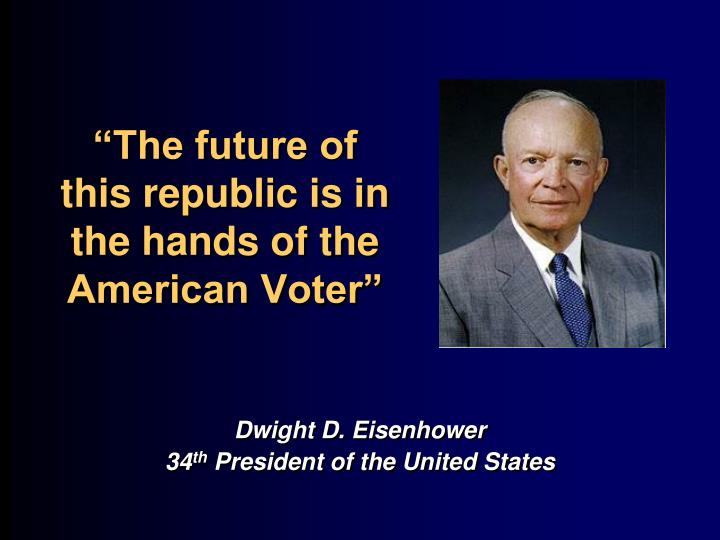 """The future of this republic is in the hands of the American Voter"""