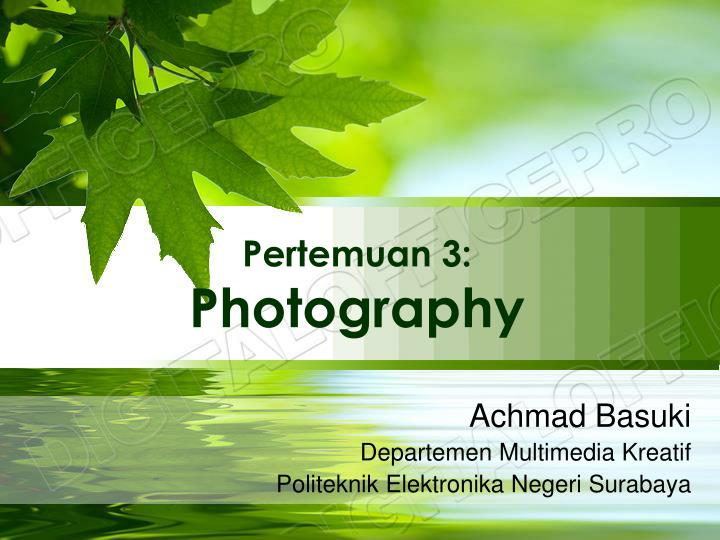 Pertemuan 3 photography