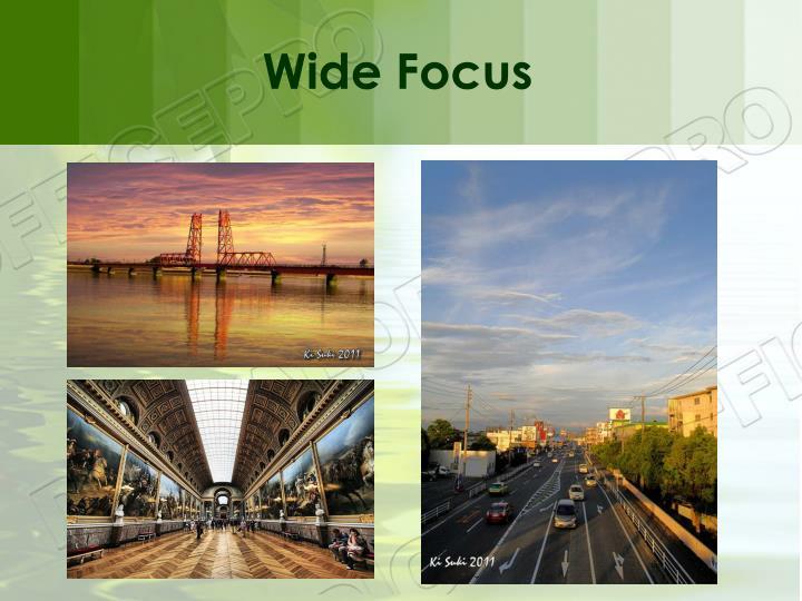 Wide Focus