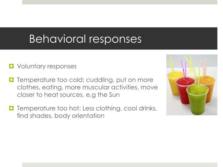 Behavioral responses
