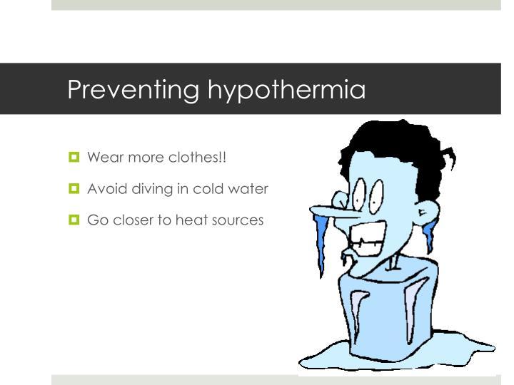 Preventing hypothermia