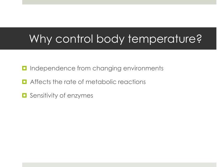 Why control body temperature?