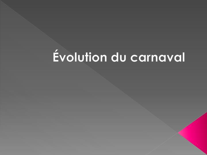 Évolution du carnaval