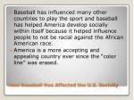 how baseball has affected the u s s ocially