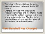 how baseball has changed