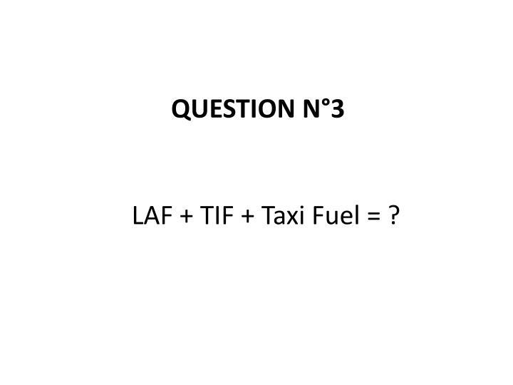 LAF + TIF + Taxi Fuel = ?
