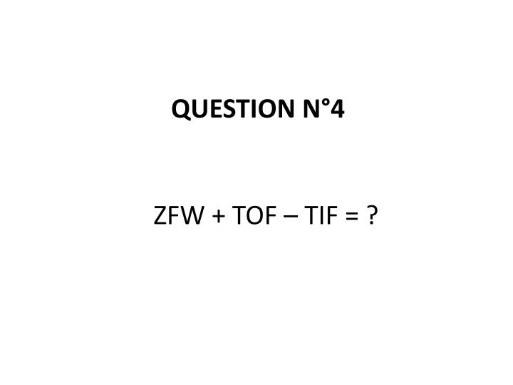 ZFW + TOF – TIF = ?