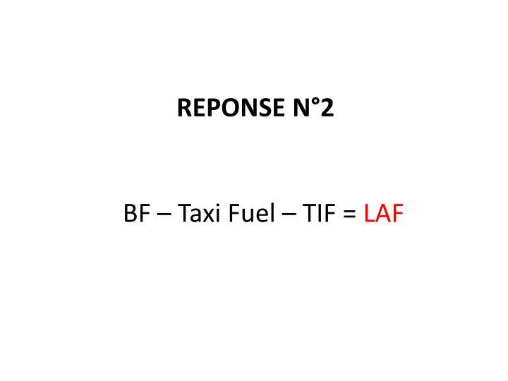 BF – Taxi Fuel – TIF =