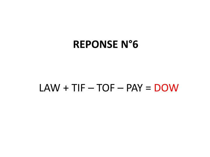 LAW + TIF – TOF – PAY =