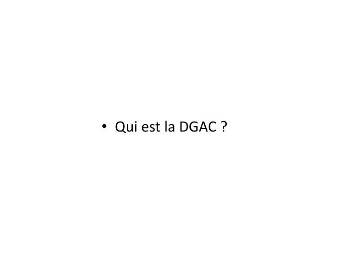 Qui est la DGAC ?