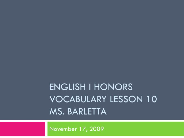 English i honors vocabulary lesson 10 ms barletta
