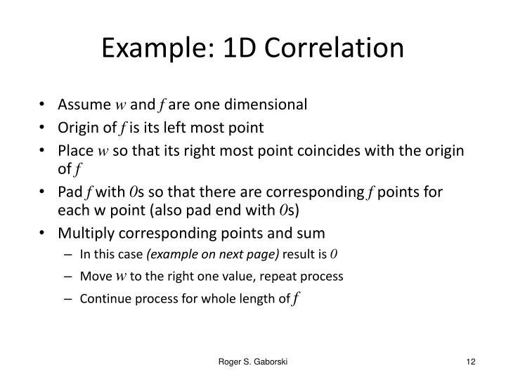 Example: 1D Correlation