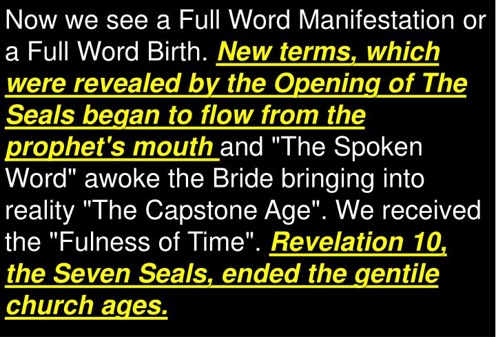 Now we see a Full Word Manifestation or a Full Word Birth.
