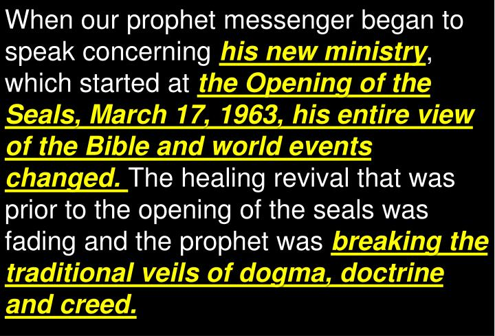 When our prophet messenger began to speak concerning