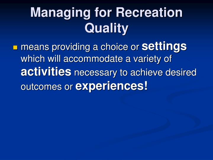 Managing for Recreation Quality