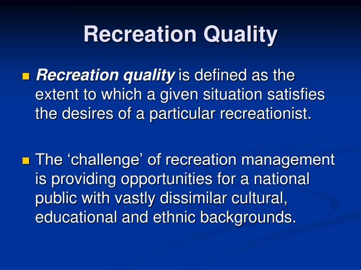 Recreation Quality