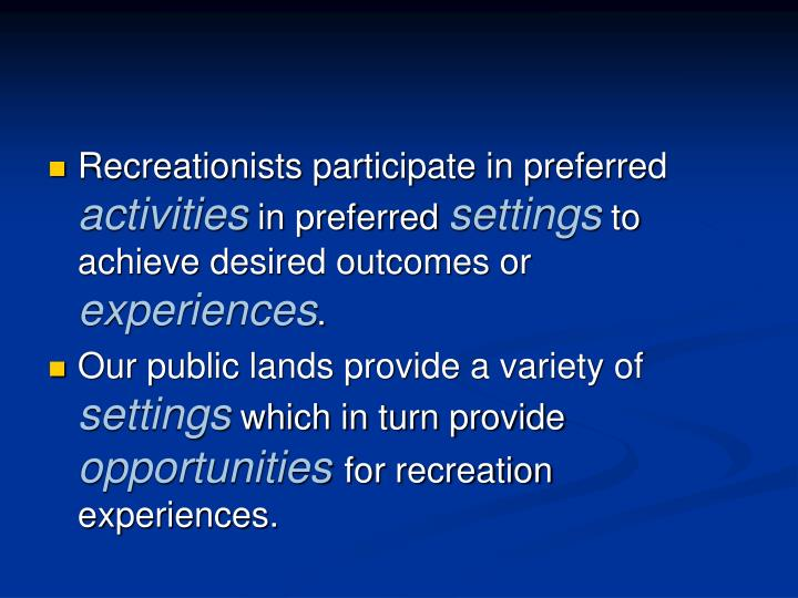 Recreationists participate in preferred