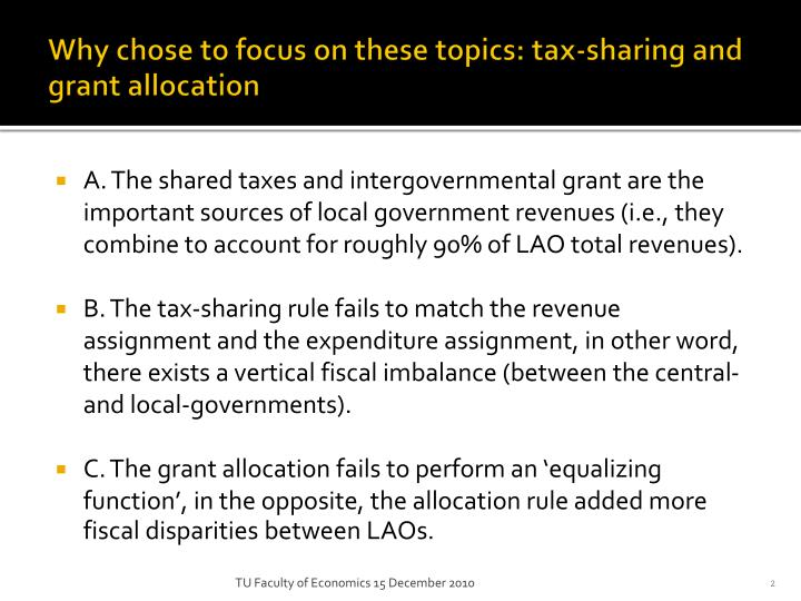 Why chose to focus on these topics tax sharing and grant allocation