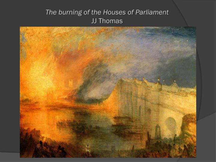 The burning of the Houses of