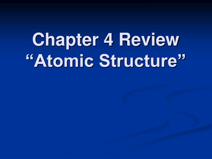 Chapter 4 review atomic structure
