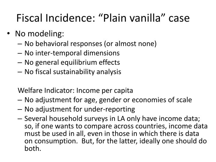 "Fiscal Incidence: ""Plain vanilla"" case"