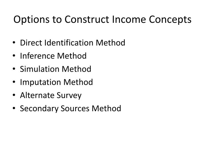 Options to Construct Income Concepts