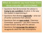 what do students say most helps them think critically questioning