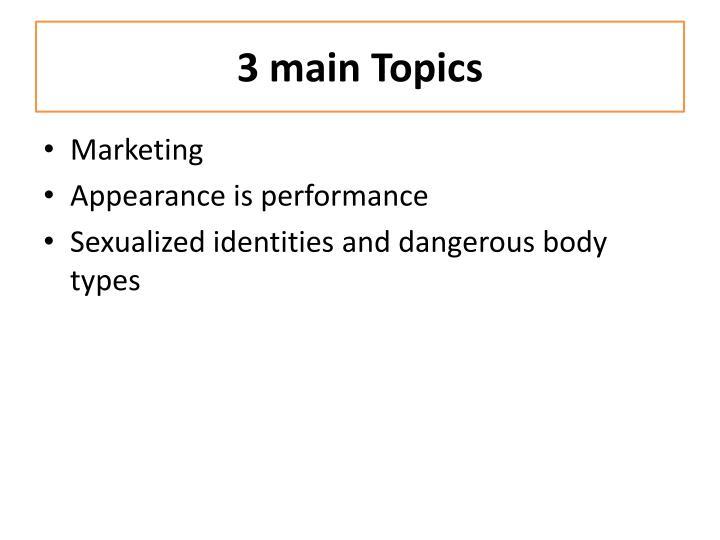 3 main Topics
