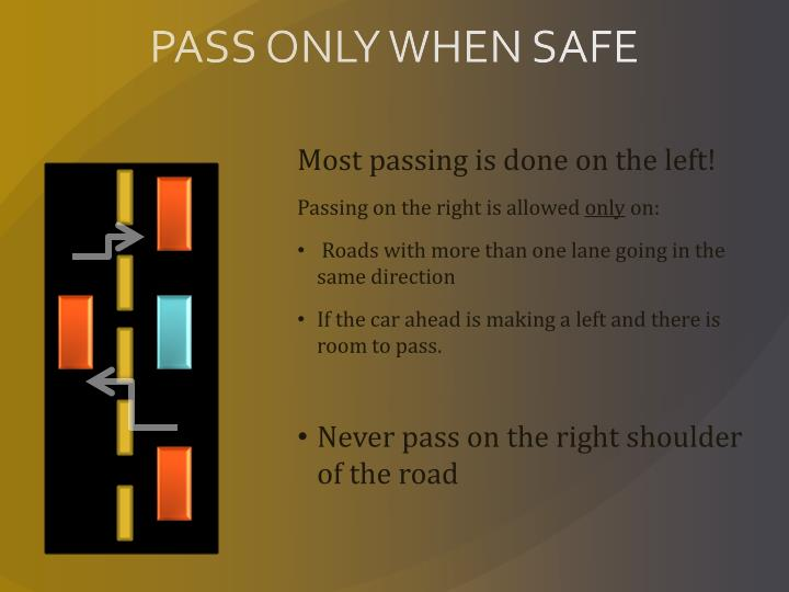PASS ONLY WHEN SAFE