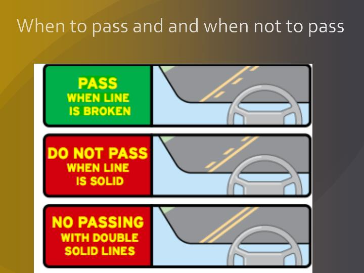 When to pass and and when not to pass