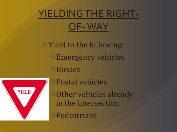 YIELDING THE RIGHT- OF- WAY