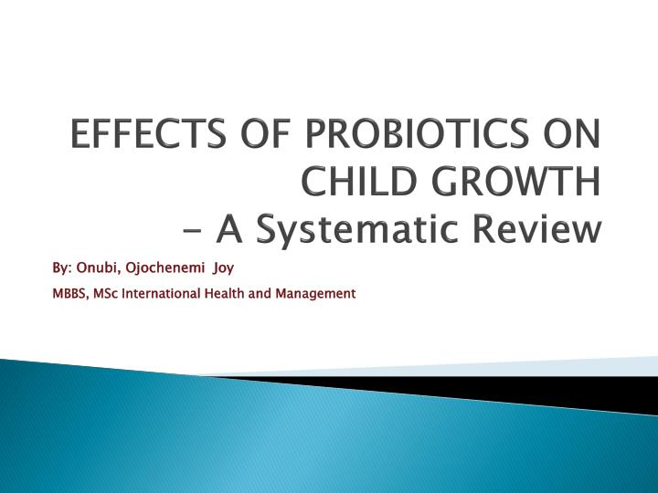 Effects of probiotics on child growth a systematic review