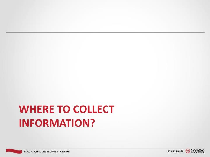 Where to collect information?