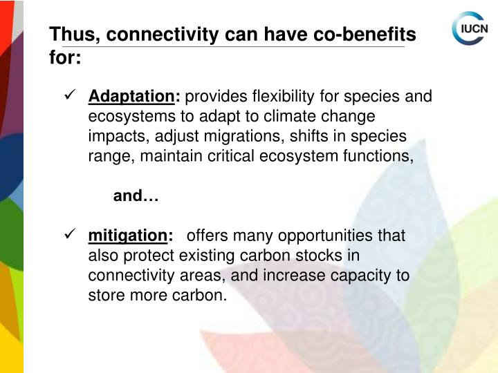 Thus, connectivity can have co-benefits for: