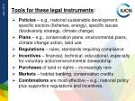 tools for these legal instruments